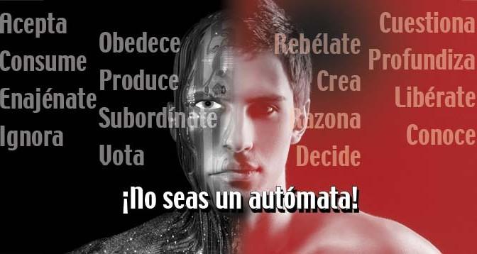 No-seas-un-automata-Ideologia-Ciencia-Libertario-Anarquismo-Acracia
