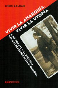 Vivir-la-Anarquia-Vivir-la-Utopia-Chris-Ealham-LaMalatesta-Anarquismo-Acracia