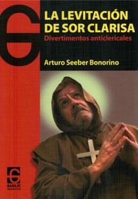 La-Levitacion-de-Sor-Clarisa-Anticlericalismo-LaMalatesta-Libreria-Anarquismo-Acracia