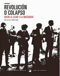 Revolución o colapso. Entre el azar y la necesidad, de Octavio Alberola