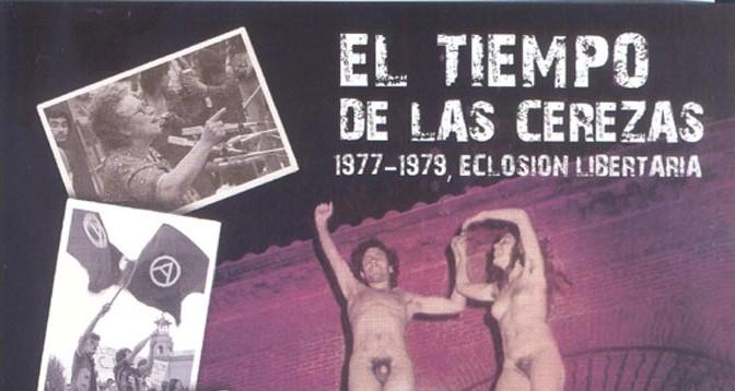 El-tiempo-de-las-cerezas-Movimiento-Anarquista-Transicion-Anarquismo-Acracia