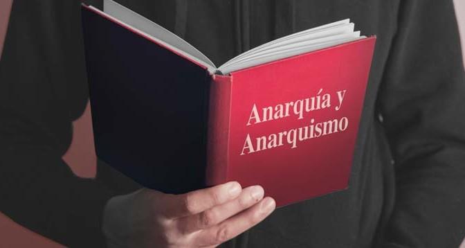 Lectura de la anarquía y del anarquismoo