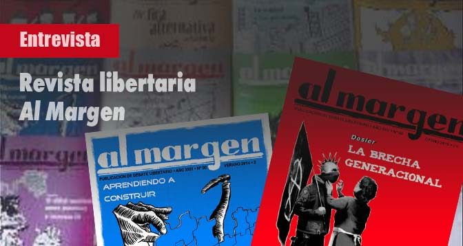 Entrevista a la revista anarquista Al Margen